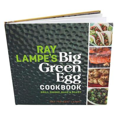 Big Green Egg Ray Lampe's Cookbook