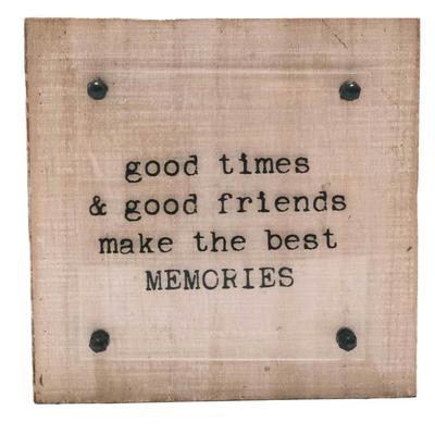 Good Times & Good Friends Box Sign