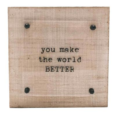 You Make The World Better Box Sign