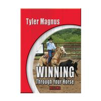Tyler Magnus: Winning Through Your Horse - Heeling DVD