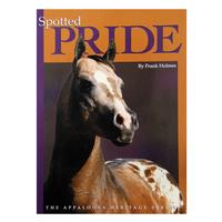 Spotted Pride: The Appaloosa Heritage Series
