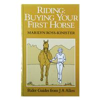 Riding: Buying Your First Horse (Allen Rider Guides)