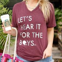 ATX Mafia Women's Let's Hear It For The Boys T-Shirt